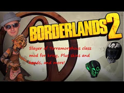 Borderlands 2 New Krieg class mods skins and heads. plus stutwins raps for Verruckter Schakal.