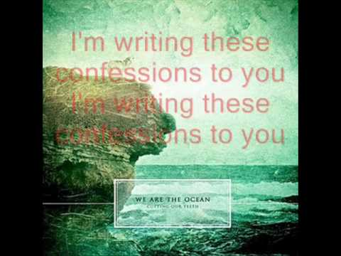 We Are The Ocean - Confessions