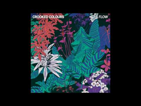 Crooked Colours - Flow [Official Audio]