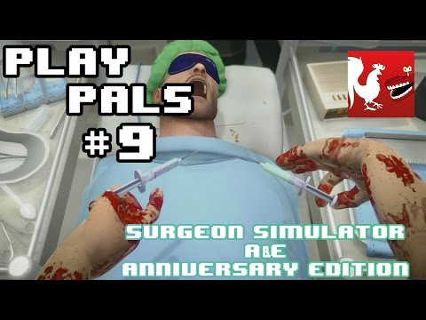 Play Pals #9 - Surgeon Simulator A&E Anniversary Edition