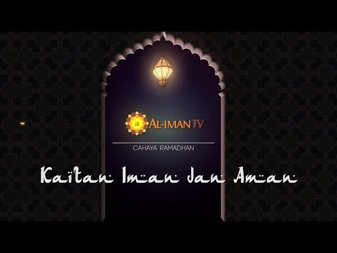 Cahaya Ramadhan : Korelasi antara Iman dan Aman - Ustadz Abdurrahman Hadi, Lc