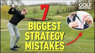 7 Biggest Strategy Mistakes Golfers Make! Golf Monthly