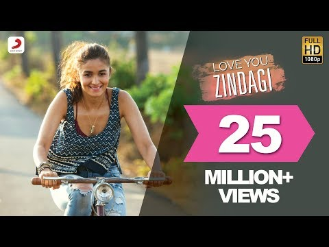 Love You Zindagi Video Song - Dear Zindagi