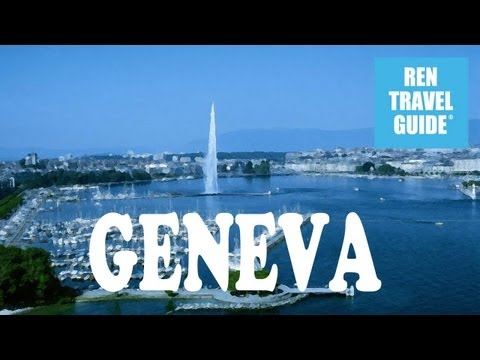 Geneva (Switzerland) - Ren Travel Guide Travel Video