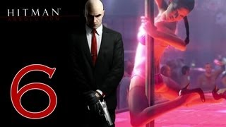 Hitman Absolution ~ DANCERS, PRANCERS, VIXENS & SLUTS! (Part 6)