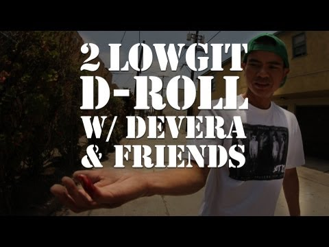 2 Lowgit D-roll With Devera & Friends