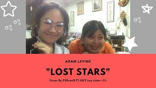 Adam Levine - Lost Stars l Cover by ZSGracIE FT. July ( my sister XD )