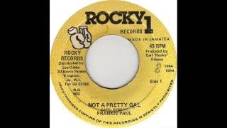 Frankie Paul - Not A Pretty Gal