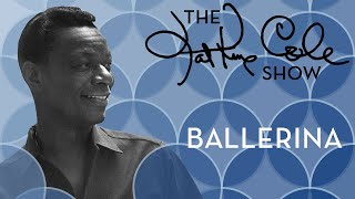 Клип Nat King Cole - Ballerina