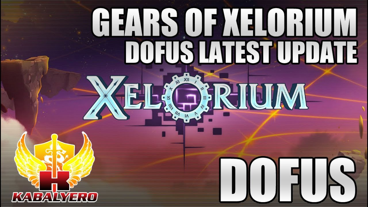Dofus Xelorium Update, The Gears Of Xelorium