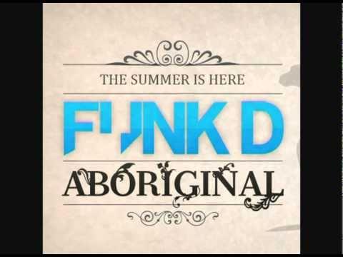 Funk D ft Wishkid - Aboriginal (Radio edit)