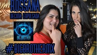 Big Brother MX 2015 -- Rossana CUENTA TODO