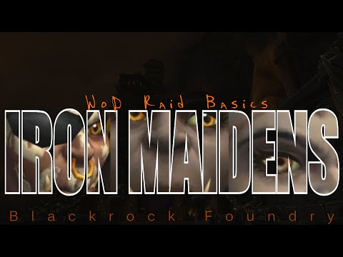 WoD Raid Basics:  The Iron Maidens | Two Minute Tips