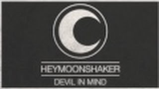 Heymoonshaker - Devil in Mind