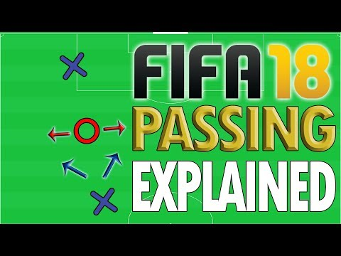 FIFA 18 PASSING: EXPLAINED – How To Maintain Possession – Fifa 18 Tutorial