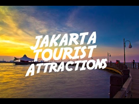 Jakarta Tourist Attractions | Visit Indonesia