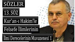Prof. Dr. Ahmet Akgündüz - Sözler - 13.Söz - Kur'an-ı Hakim'le Felsefe İlimlerinin Muvazenesi (1995)