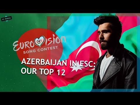 Azerbaijan In Eurovision: OUR TOP 12 (2008-2019)