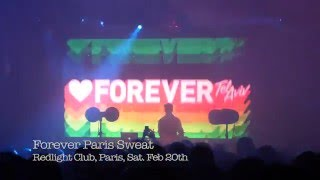 Forever Paris Sweat @ Redlight Club, Paris, Feb 20th 2016