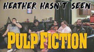 Heather Hasn't Seen - Pulp Fiction (1994) Reaction!