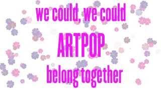Lady Gaga - ARTPOP (Lyric Video)