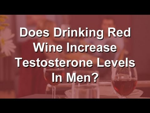 Drinking Red Wine - Is It  A Testosterone Booster For Men With Low T?
