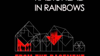 Radiohead - In Rainbows - From The Basement (Full album)
