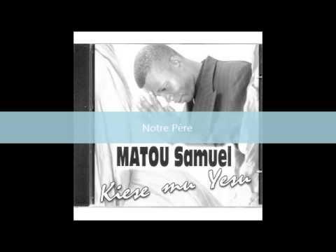Notre Pere Matou Samuel