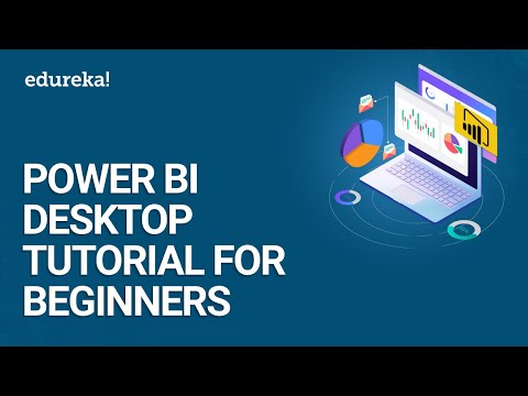 Power BI Desktop | Power BI Desktop Tutorial For Beginners | Power BI Training | Edureka