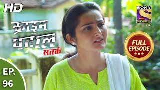 Crime Patrol Satark Season 2 - Ep 96 - Full Episode - 25th November, 2019