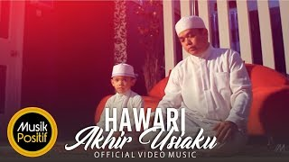 Hawari - Akhir Usiaku (Official Video Music)