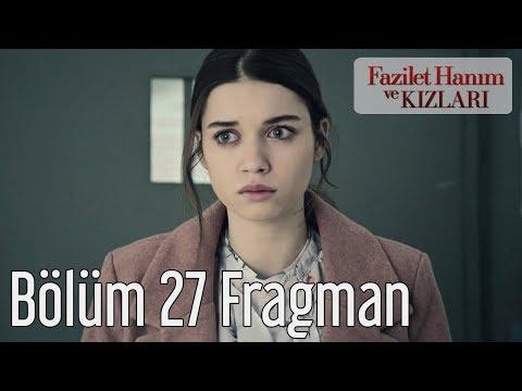 Fazilet Hanım ve Kızları 27. Bölüm Fragman