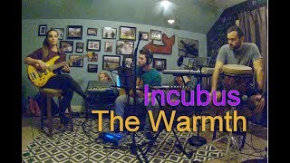 Incubus - The Warmth - Acoustic Cover