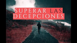 Superar las Decepciones - Juan Manuel Vaz