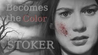 Stoker || Becomes the Color