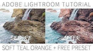 Lightroom Tutorial - Lightroom Soft Teal Orange Tutorial + Free Preset