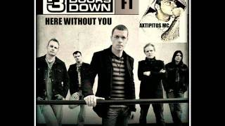 3 Doors Down ft Axtipitos Mc - Konta mou { Here Without You }(M@N0S-X Rework)