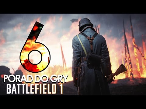 6 PORAD DO GRY BATTLEFIELD 1 | Ukryte Nagrody, Bombowiec I Dąb Bartek