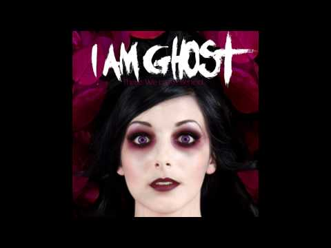 I Am Ghost - Those We Leave Behind