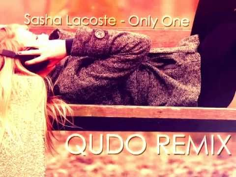 Sasha Lacoste - Only One (qudo Remix) video