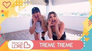 Treme Treme - MC Loma e as Gêmeas Lacração, Dj Kelvinho - Lore Improta | Coreografia