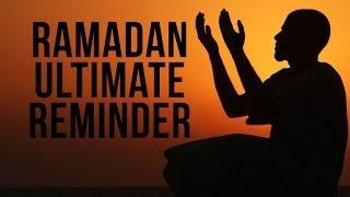 ULTIMATE RAMADAN REMINDER – Feat Nouman Ali Khan & Mufti Menk