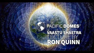 Ron Quinn: Introduction to Vaastu - The Ancient Vedic Science of Creation