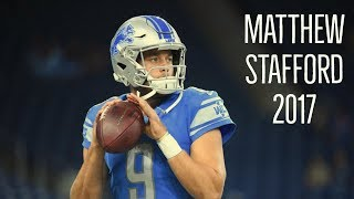 Matthew Stafford 2017 Ultimate Highlights
