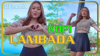 Download lagu KOPI LAMBADA  (dj remix) ~ Vita Alvia   |   Peluk diriku dekaplah janganlah kau lepaskan