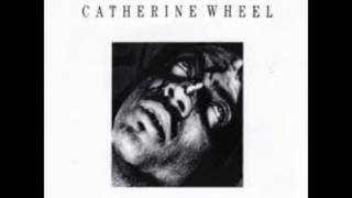 Watch Catherine Wheel Painful Thing ep Version video