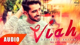 Viah (Full Audio Song) | Maninder Buttar Feat Bling Singh | Punjabi Song Collection | Speed Records