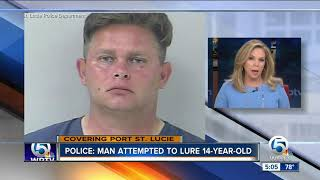 Man attempted to lure 14-year-old girl, Port St. Lucie police say