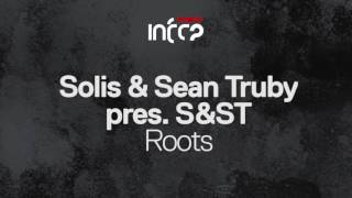 Solis & Sean Truby pres. S&ST - Roots [InfraRed] OUT NOW!