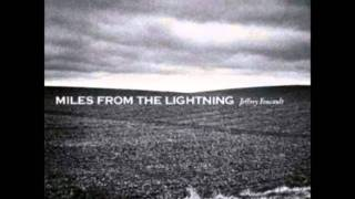 Watch Jeffrey Foucault Miles From The Lightning a Song For Townes Van Zandt video